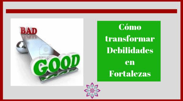 Transforma Debilidades en Fortalezas