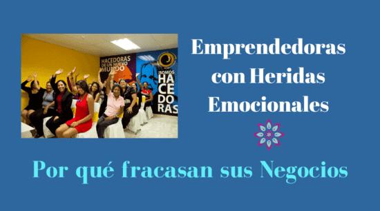 Emprendedoras heridas emocionales fracasan